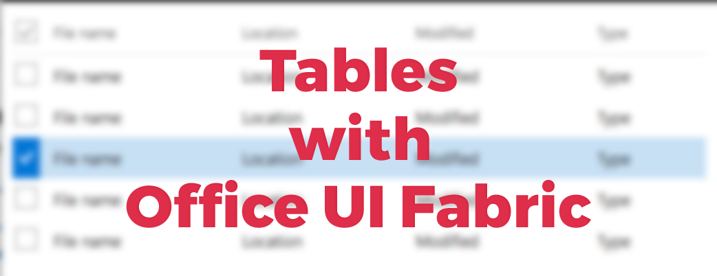 How to handle table component with Office UI Fabric | Stefan Bauer - N8D